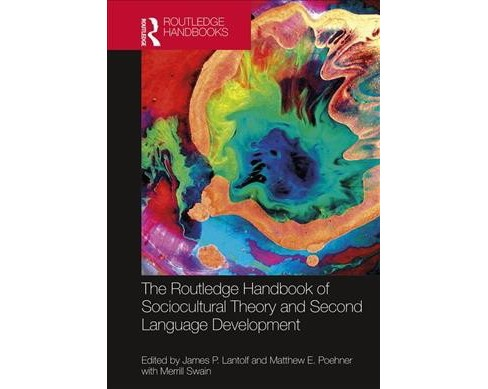 Routledge Handbook of Sociocultural Theory and Second Language Development -  (Hardcover) - image 1 of 1
