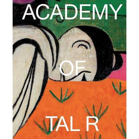 Academy of Tal R - (Hardcover) - image 1 of 1