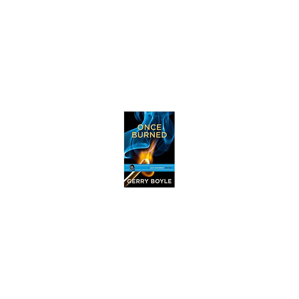 Once Burned (Reprint) (Paperback) (Gerry Boyle)