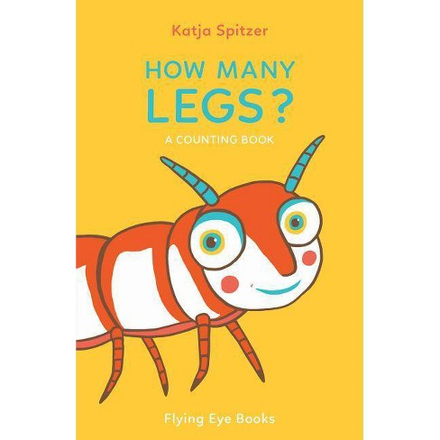 How Many Legs? - (Little Books for Little Hands) by  Katja Spitzer (Hardcover) - image 1 of 1