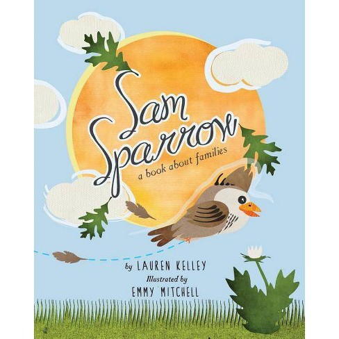 Sam Sparrow - by  Lauren Kelley (Paperback) - image 1 of 1