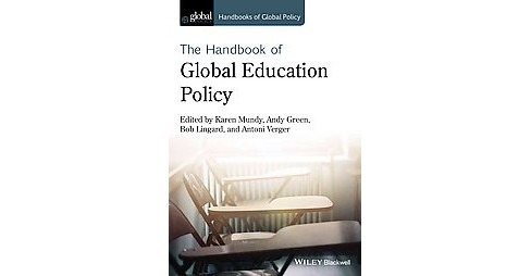 Handbook of Global Education Policy (Hardcover) - image 1 of 1