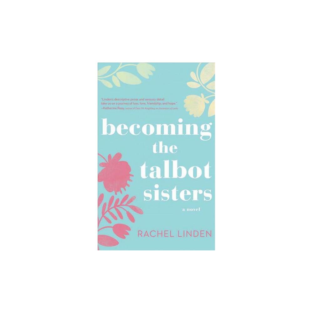 Becoming the Talbot Sisters - Unabridged by Rachel Linden (CD/Spoken Word)