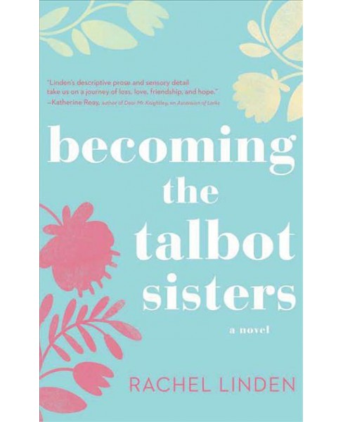 Becoming the Talbot Sisters : Library Edition -  Unabridged by Rachel Linden (CD/Spoken Word) - image 1 of 1