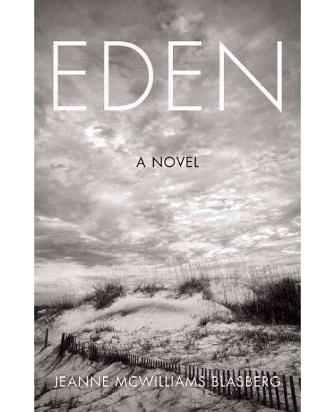 Eden -  by Jeanne Mcwilliams Blasberg (Hardcover) - image 1 of 1