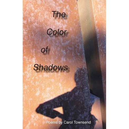 The Color of Shadows - by  Carol Townsend (Paperback) - image 1 of 1