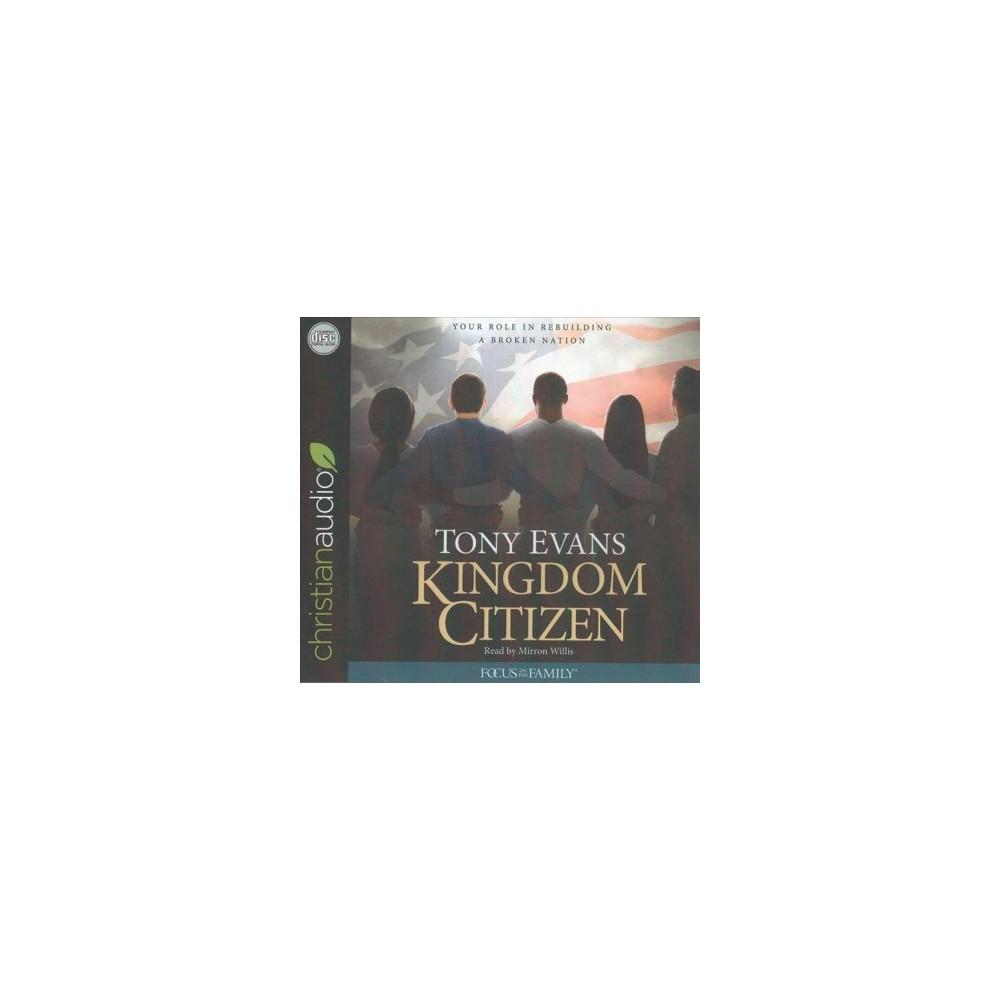 Kingdom Citizen : Your Role in Rebuilding a Broken Nation - Unabridged by Tony Evans (CD/Spoken Word)