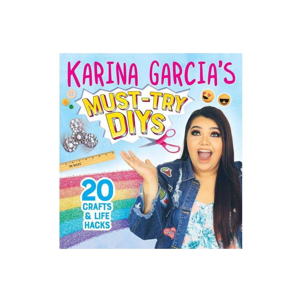 Karina Garcia S Must Try Diys Paperback Karina Garcia