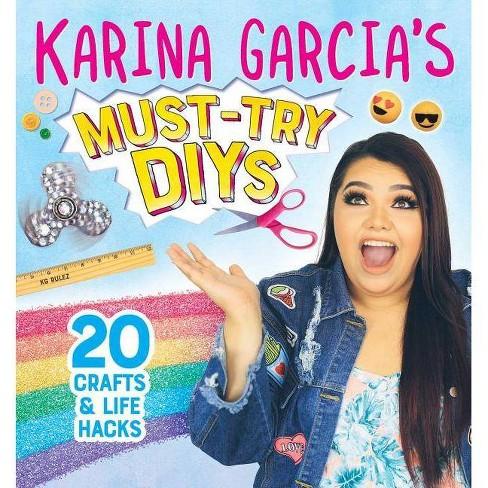 Karina Garcia's Must-Try DIYs (Paperback) (Karina Garcia) - image 1 of 1