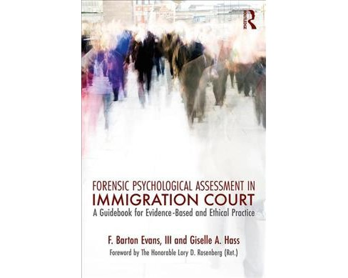 Forensic Psychological Assessment in Immigration Court : A Guidebook for Evidence-based and Ethical - image 1 of 1