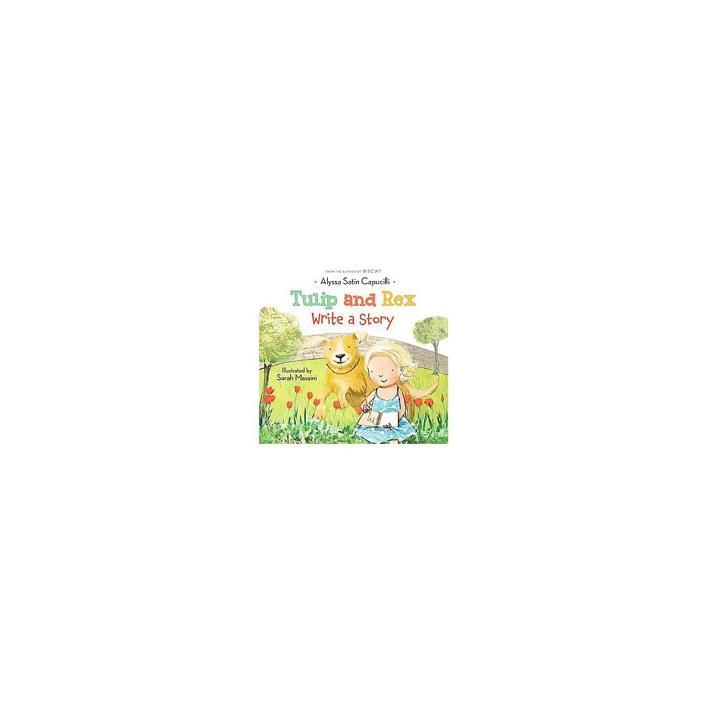 Tulip and Rex Write a Story (School And Library) (Alyssa Satin Capucilli)