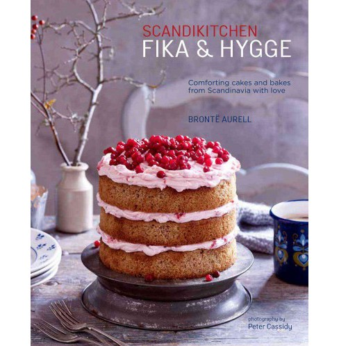Scandikitchen Fika & Hygge : Comforting Cakes and Bakes from Scandinavia With Love (Hardcover) (Bronte - image 1 of 1