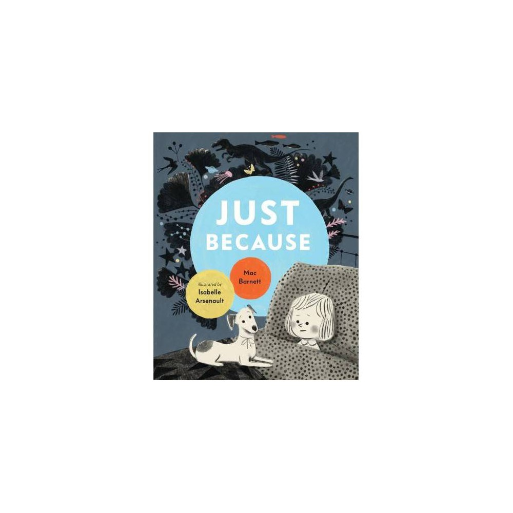 Just Because - by Mac Barnett (School And Library)