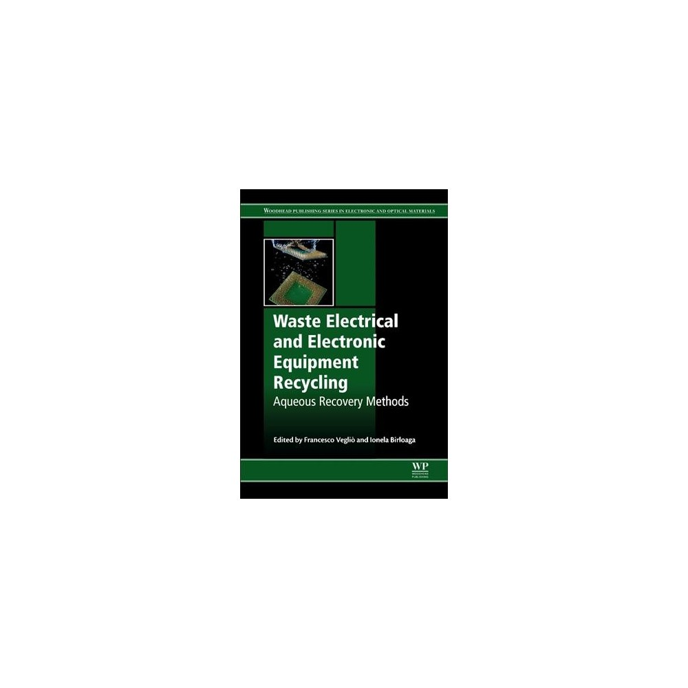 Waste Electrical and Electronic Equipment Recycling : Aqueous Recovery Methods - (Paperback)