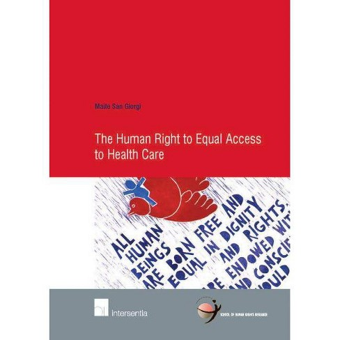 The Human Right to Equal Access to Health Care - (School of Human Rights Research) by  Maite San Giorgi - image 1 of 1