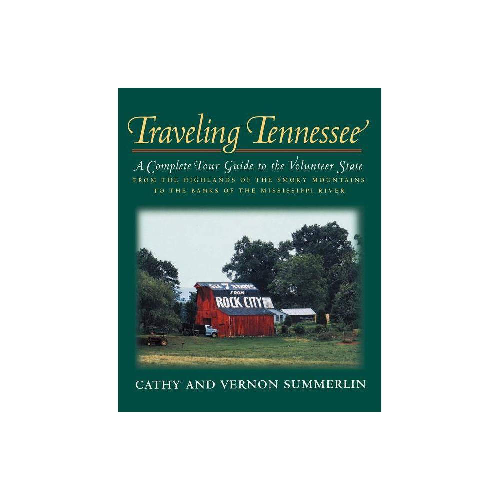 Traveling Tennessee By Cathy Summerlin Vernon Summerlin Paperback