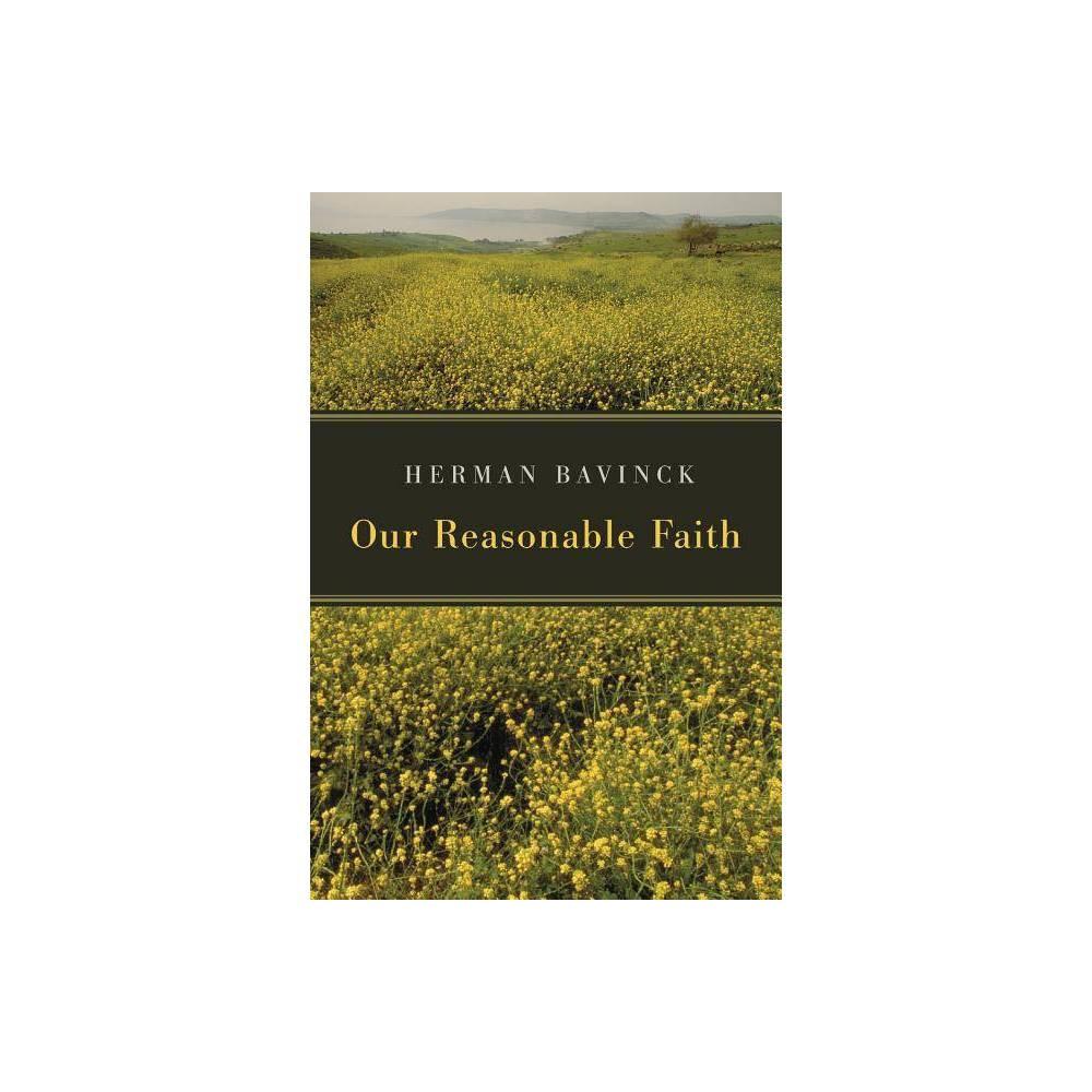 Our Reasonable Faith By Herman Bavinck Paperback