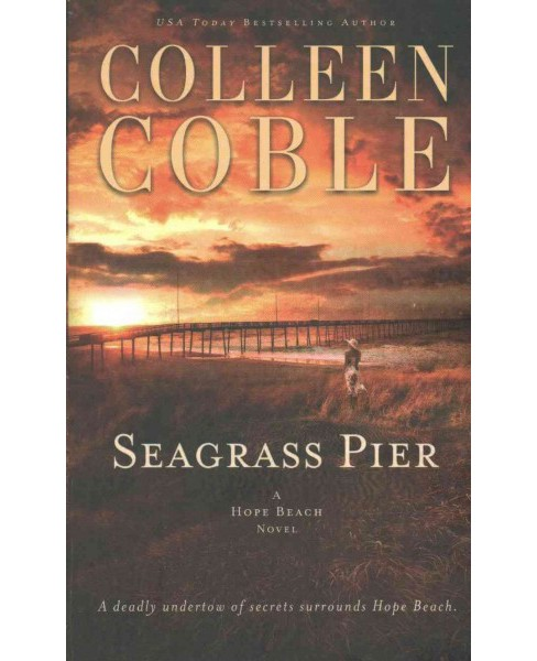 Seagrass Pier (Reissue) (Paperback) (Colleen Coble) - image 1 of 1
