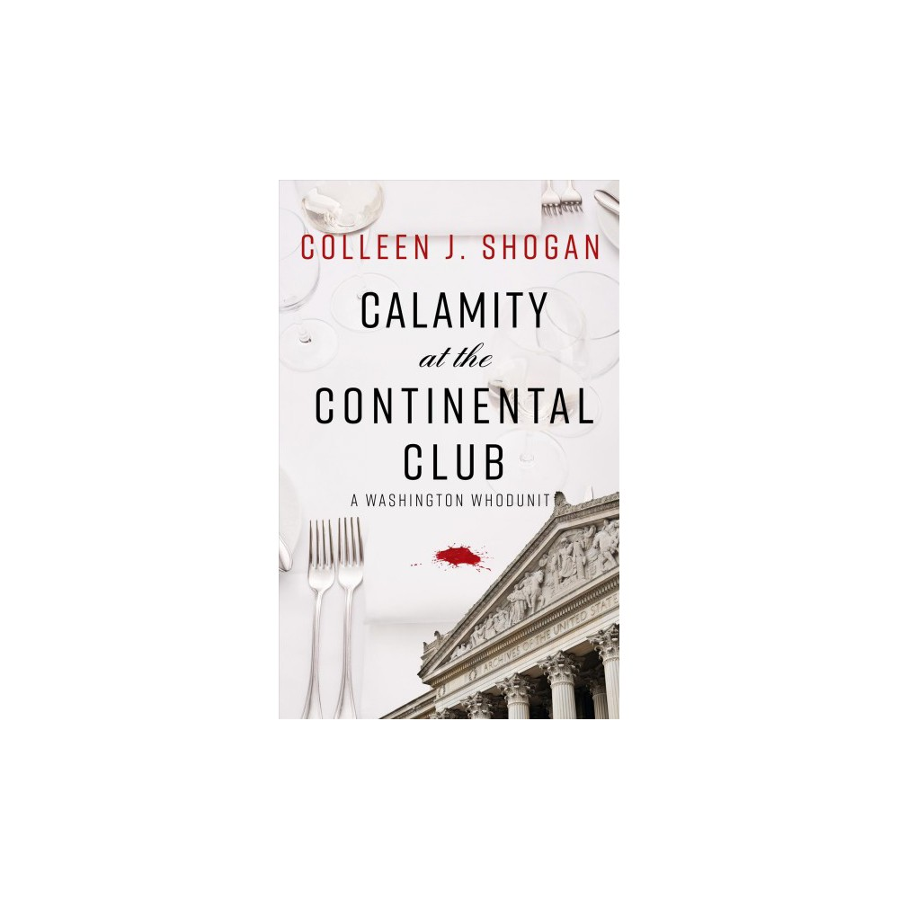 Calamity at the Continental Club - Lrg by Colleen J. Shogan (Paperback)