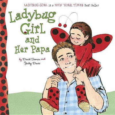 Ladybug Girl and Her Papa - by  Jacky Davis (Board Book)