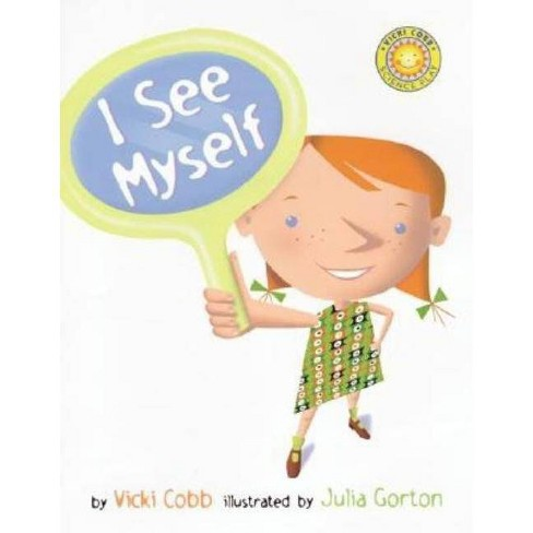 I See Myself - (Vicki Cobb Science Play) by  Vicki Cobb (Hardcover) - image 1 of 1