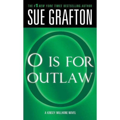 """o"" Is for Outlaw - (Kinsey Millhone Alphabet Mysteries) by  Sue Grafton (Paperback) - image 1 of 1"