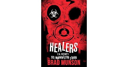 Healers (Paperback) (Brad Munson & Z. A. Recht) - image 1 of 1