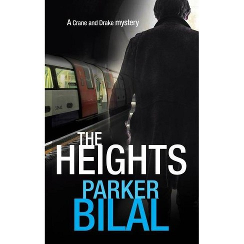 The Heights - (A Crane and Drake Mystery) by  Parker Bilal (Hardcover) - image 1 of 1