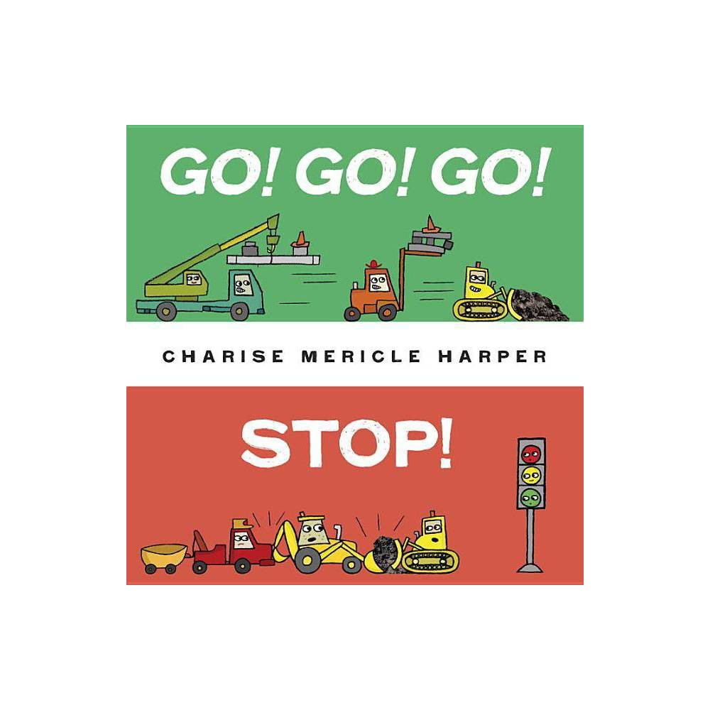 Go Go Go Stop By Charise Mericle Harper Board Book