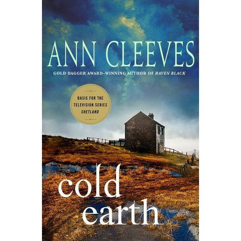 Cold Earth - (Shetland Island Mysteries) by  Ann Cleeves (Paperback) - image 1 of 1