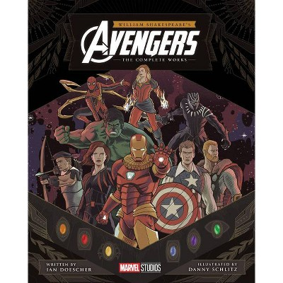William Shakespeare's Avengers: The Complete Works - by  Ian Doescher (Hardcover)