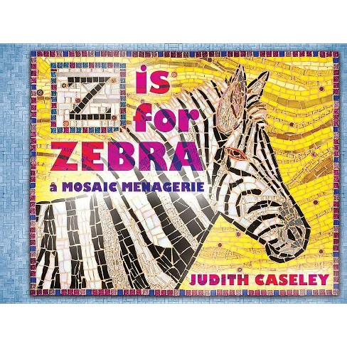 Z Is for Zebra - by  Judith Caseley (Hardcover) - image 1 of 1