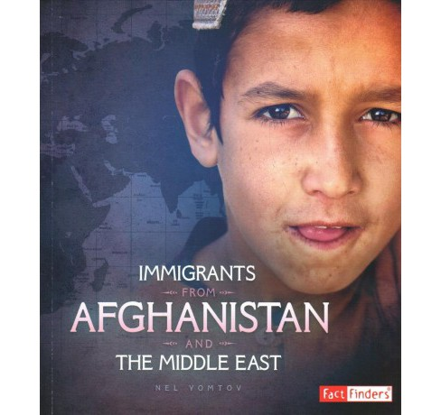 Immigrants from Afghanistan and the Middle East -  (Fact Finders) by Nel Yomtov (Paperback) - image 1 of 1