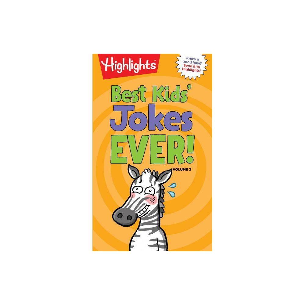 Best Kids Jokes Ever! Volume 2 - (Highlights Joke Books) (Paperback) Coupons