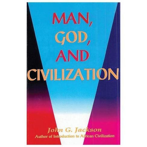 Man, God, & Civilization - by  John G Jackson (Paperback) - image 1 of 1