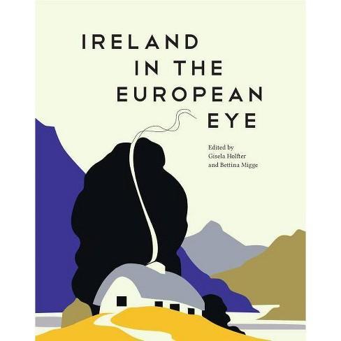 Ireland in the European Eye - (Paperback) - image 1 of 1