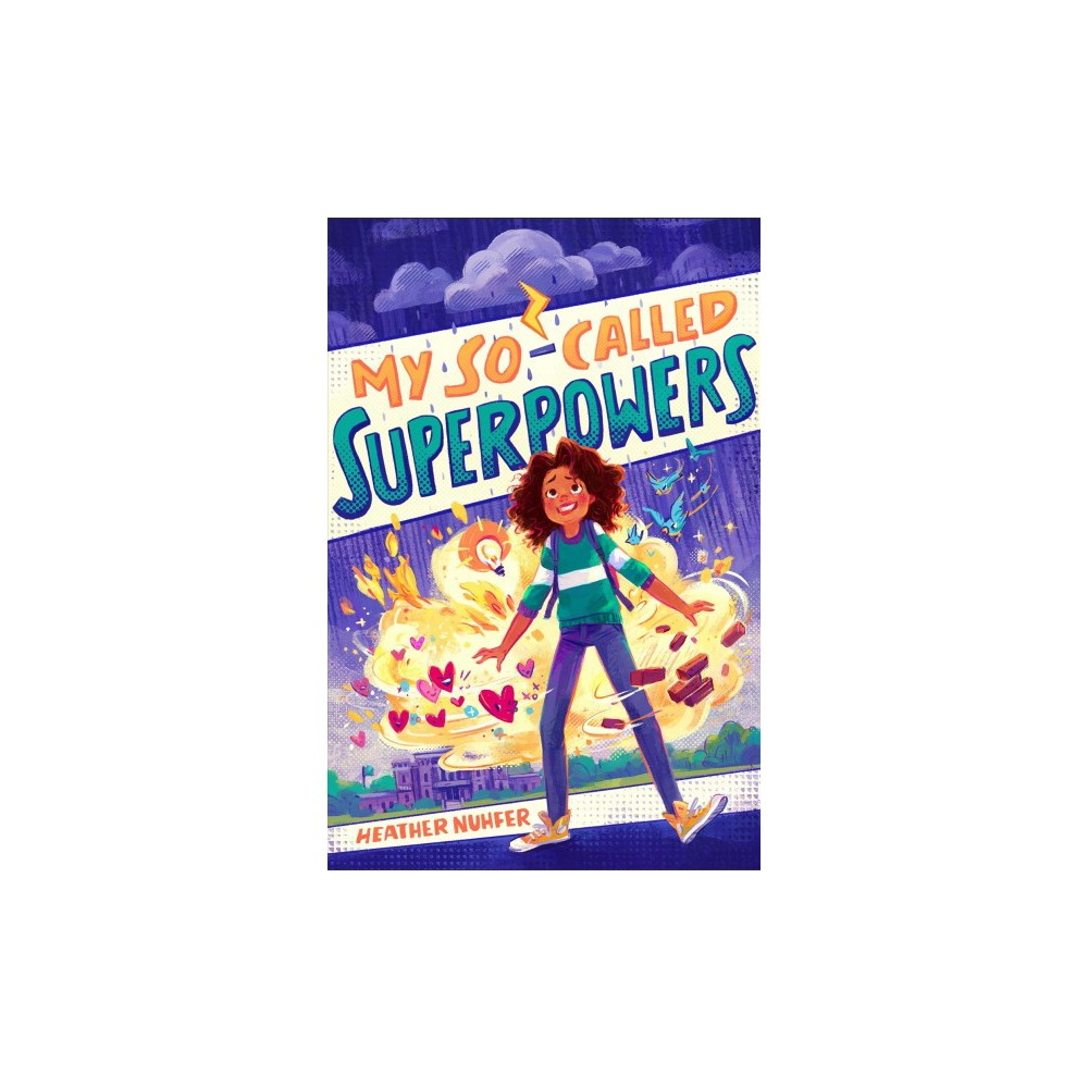 My So-Called Superpowers - (My So-Called Superpowers) by Heather Nuhfer (Hardcover)