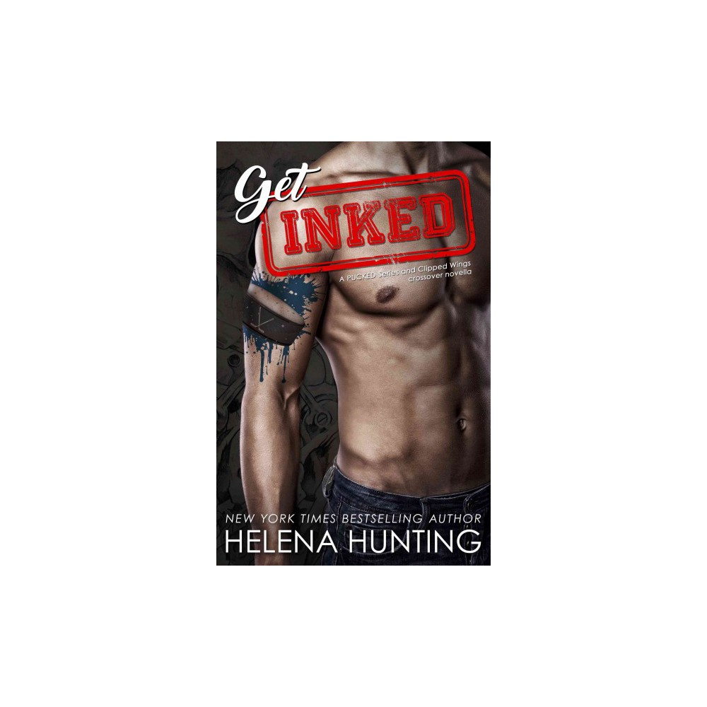 Get Inked - (Pucked / Clipped Wings) by Helena Hunting (Paperback)