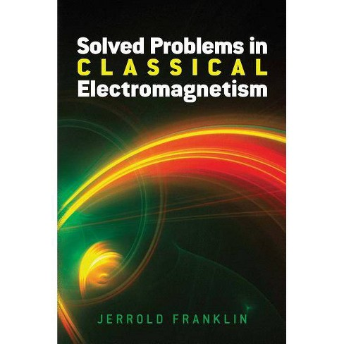 Solved Problems in Classical Electromagnetism - (Dover Books on Physics) by  Jerrold Franklin - image 1 of 1