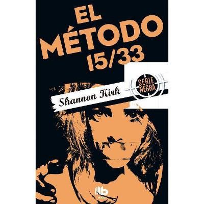 El Método 15/33/ Method 15/33 - by  Shannon Kirk (Paperback)
