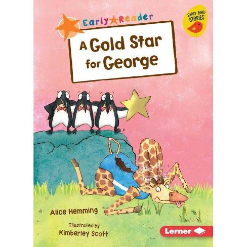 A Gold Star for George - (Early Bird Readers -- Orange (Early Bird Stories (Tm))) by  Alice Hemming - image 1 of 1
