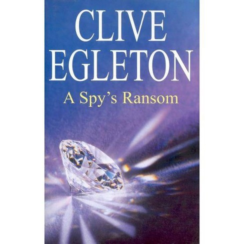 A Spy's Ransom - by  Clive Egleton (Hardcover) - image 1 of 1