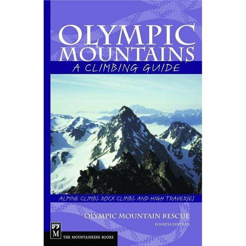 Olympic Mountains - (Climbing Guides) 4 Edition by  Olympic Mountain Rescue (Paperback) - image 1 of 1