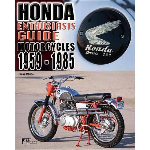 Honda Motorcycles 1959-1985: Enthusiasts Guide - by  Doug Mitchel (Paperback) - image 1 of 1