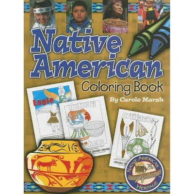 Native American Coloring Book - (Native American Heritage) By Carole Marsh  (Paperback) : Target