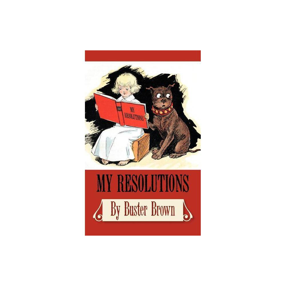 My Resolutions, by Buster Brown - by R F Outcault (Paperback)