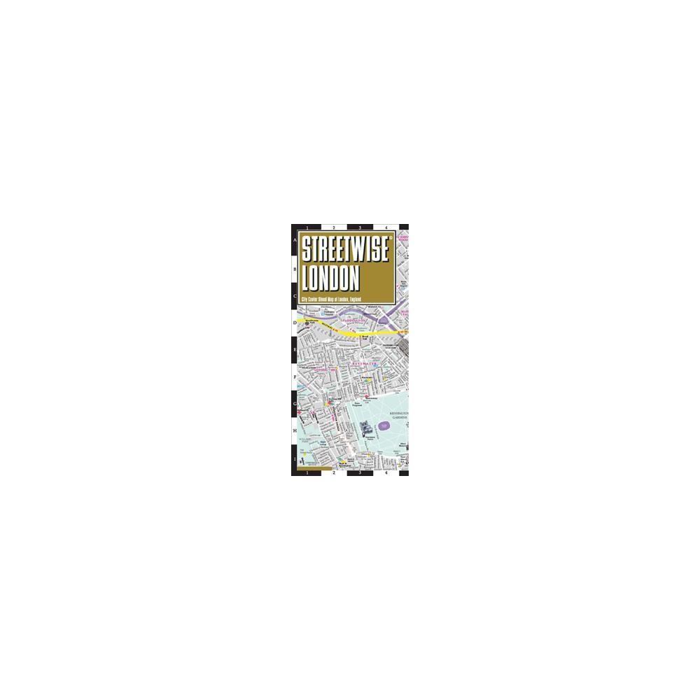 Streetwise London Map : City Center Street Map of London, England - (Paperback)