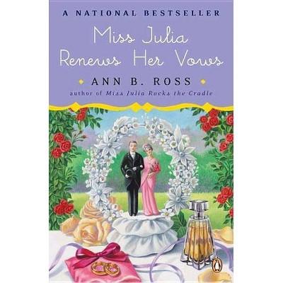 Miss Julia Renews Her Vows - by  Ann B Ross (Paperback)