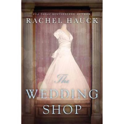 The Wedding Shop (Paperback) by Rachel Hauck