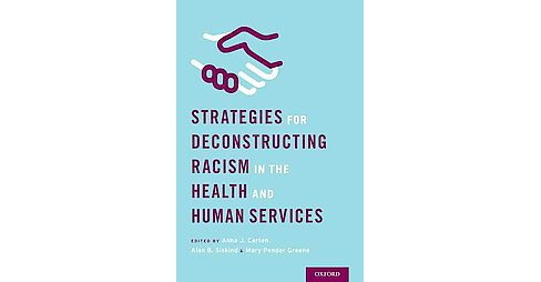 Strategies for Deconstructing Racism in the Health and Human Services (Hardcover) - image 1 of 1